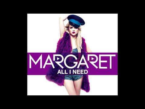 Margaret - All I Need