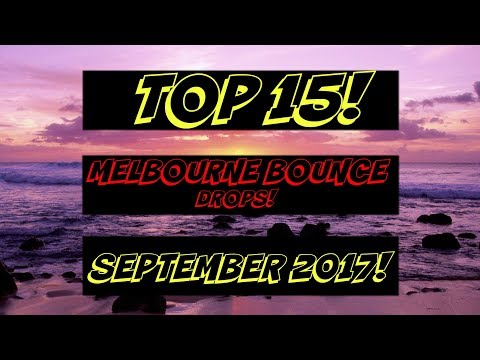 Top 15 Melbourne Bounce Drops (September 2017)