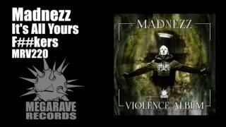 Madnezz - Its All Yours F##kers image