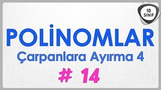 Polinomlar 14 | Çarpanlara Ayırma 4 | 10. Sınıf | yeni müfredat