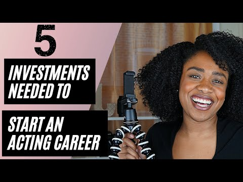 5 Investments Needed to Start an Acting Career