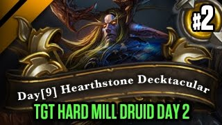 Day[9] HearthStone Decktacular #163 - TGT Hard Mill Druid Day 2 P2