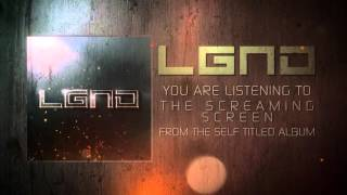 LGND - The Screaming Screen