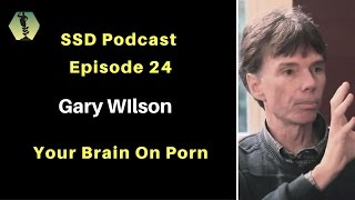 SSD Podcast Ep. 24: Gary Wilson: Your Brain on Porn