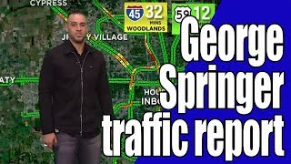 FUNNY! Astros George Springer's Houston traffic update