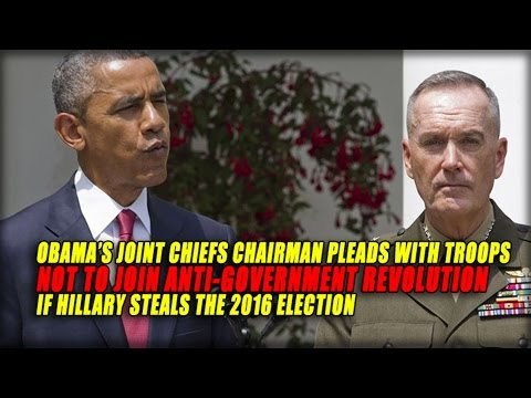 JOINT CHIEFS PLEAD WITH TROOPS NOT TO JOIN ANTI-GOVERNMENT REVOLUTION IF HILLARY STEALS ELECTION