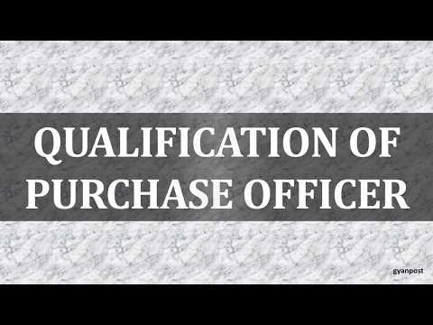 QUALIFICATION OF PURCHASE OFFICER