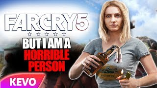 Far Cry 5 but I am a horrible person