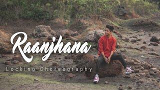 A.R Rahman - Raanjhana | Locking Choreography | Akash Gurung |