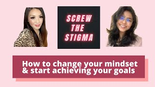 Screw The Stigma Ep 13  How to change your mindset & start achieving your goals with Natsune Oki