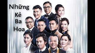 Những Kẻ Ba Hoa | Phim Bộ Hong Kong Full