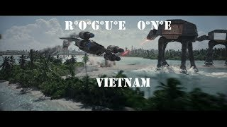 Rogue One if it was a Vietnam Movie