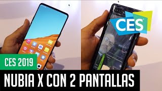 CES 2019: Nubia X, el teléfono con dos pantallas