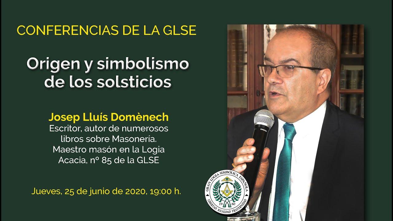 JOSEP Ll. DOMÈNECH - EL SIMBOLISMO DE LOS SOLSTICIOS - CONFERENCIAS DE LA GLSE