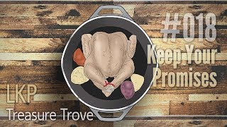 LKP Treasure Trove 018: Keep Your Promises
