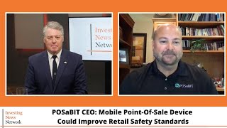 POSaBIT CEO: Mobile Point-Of-Sale Device Could Improve Retail Safety Standards