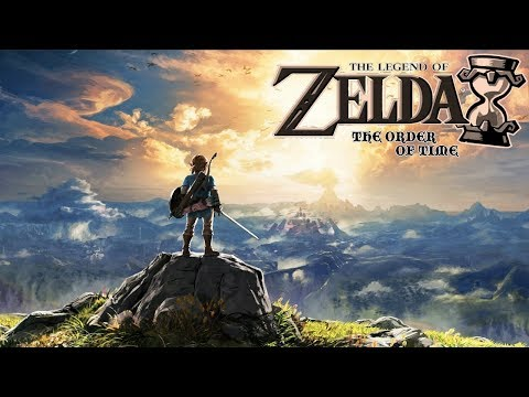 The Legend of Zelda: Order of Time Discussion - Feat. BOTW play (part 1.1)
