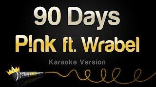 Download P!nk ft  Wrabel - 90 Days (Karaoke Version) Mp3 and Videos