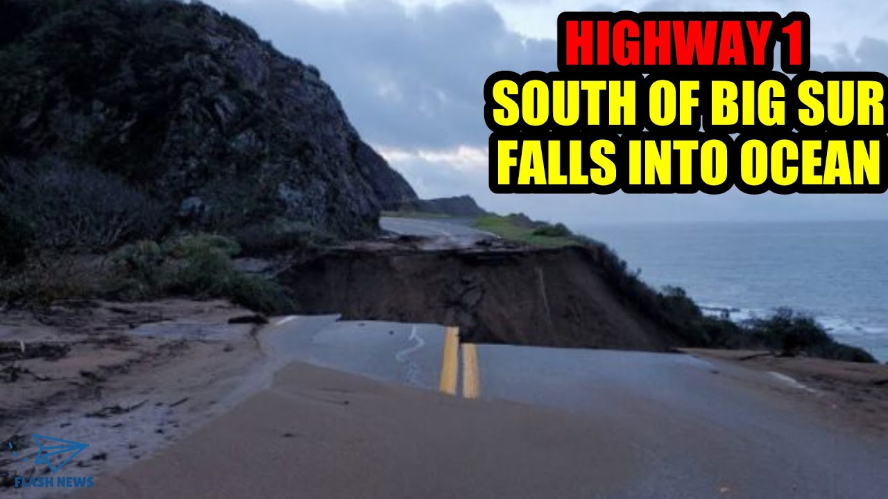 Big Sur road collapse: A huge piece of California's Highway 1 was ...