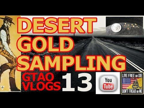 DESERT GOLD SAMPLING, Gold Mining, Metal Detecting, Prospecting, GTAO Vlogs 13