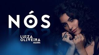 Luiza Oliveira - Nós (WebClipe)