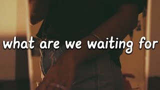 VAX - What Are We Waiting For ft. Ellise