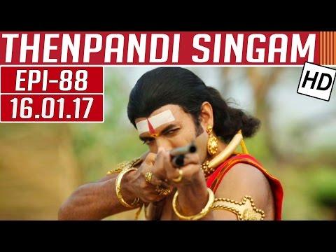 Thenpandi Singam | Epi 88 | 16/01/2017 |...