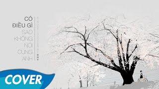 Có Điều Gì Sao Không Nói Cùng Anh - Acoustic Cover by Rhy (Lyrics)