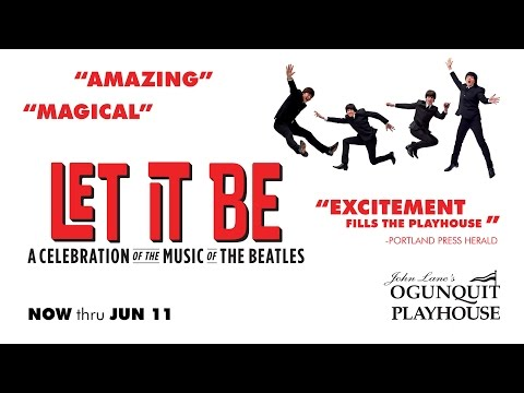 Let It Be - A Celebration of the Music of the Beatles at the Ogunquit Playhouse