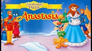 Anastasia | Enchanted Tales (Full Movie)
