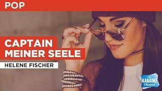 Captain Meiner Seele : Helene Fischer | Karaoke with Lyrics