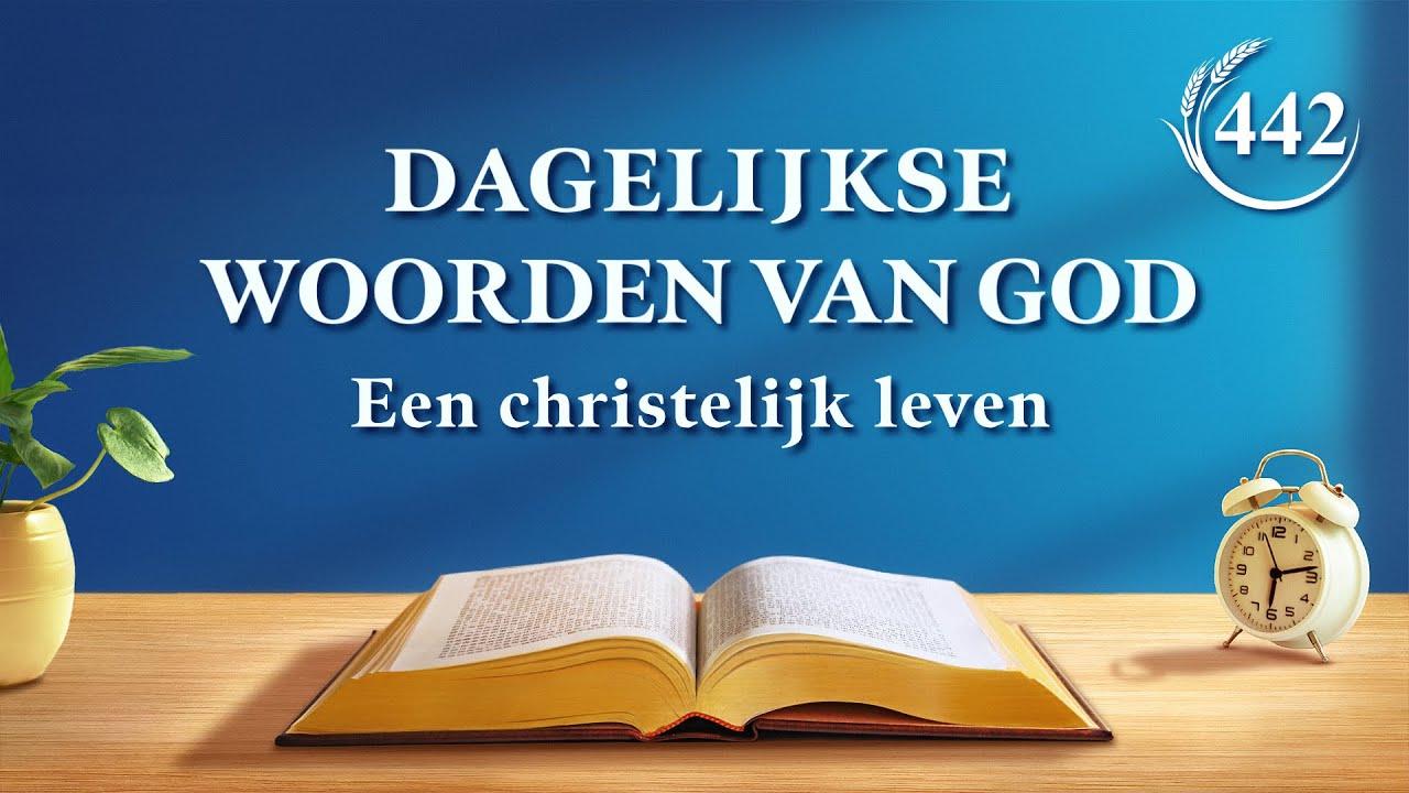 Dagelijkse woorden van God   Praktijk (7)   Fragment 442