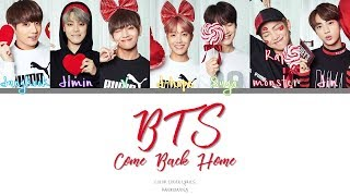 BTS Come Back Home Color Coded Han Rom Eng Lyrics Correction In Subs