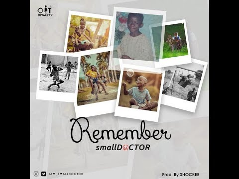 Small Doctor – Remember (Official Audio)