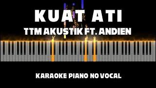 Kuat Ati - TTM AKUSTIK Ft. Andien | Karaoke Piano FEMALE KEY ( No Vocal ) by Othista