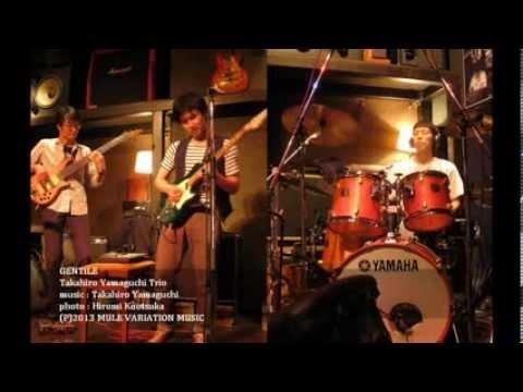 【SAPPORO CITY JAZZ】 Takahiro Yamaguchi Trio - Gentile(LIVE)