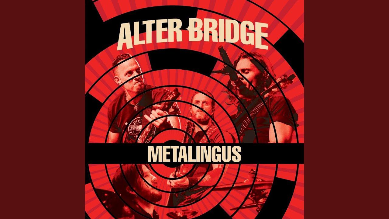 Alter Bridge Metalingus