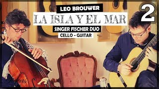 Duo Singer Fischer plays Diálogos de la isla y el mar for cello & guitar (2017) Mov.2 - Leo Brouwer