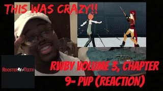 RWBY Volume 3, Chapter 9  PvP (REACTION)