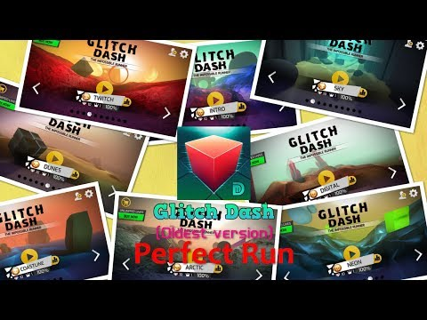 Glitch Dash - All Levels Completed 100% Perfect Run (1.0.2 - Oldest Ver): Neon, Coastline, Dunes,...