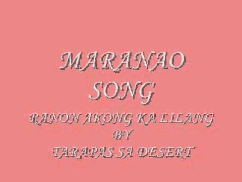MARANAO SONG: ranon akong ka lilang: By DESERT