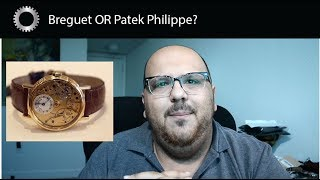 Breguet OR Patek Philippe ? The Ultimate Luxury Watches - Federico Talks Watches