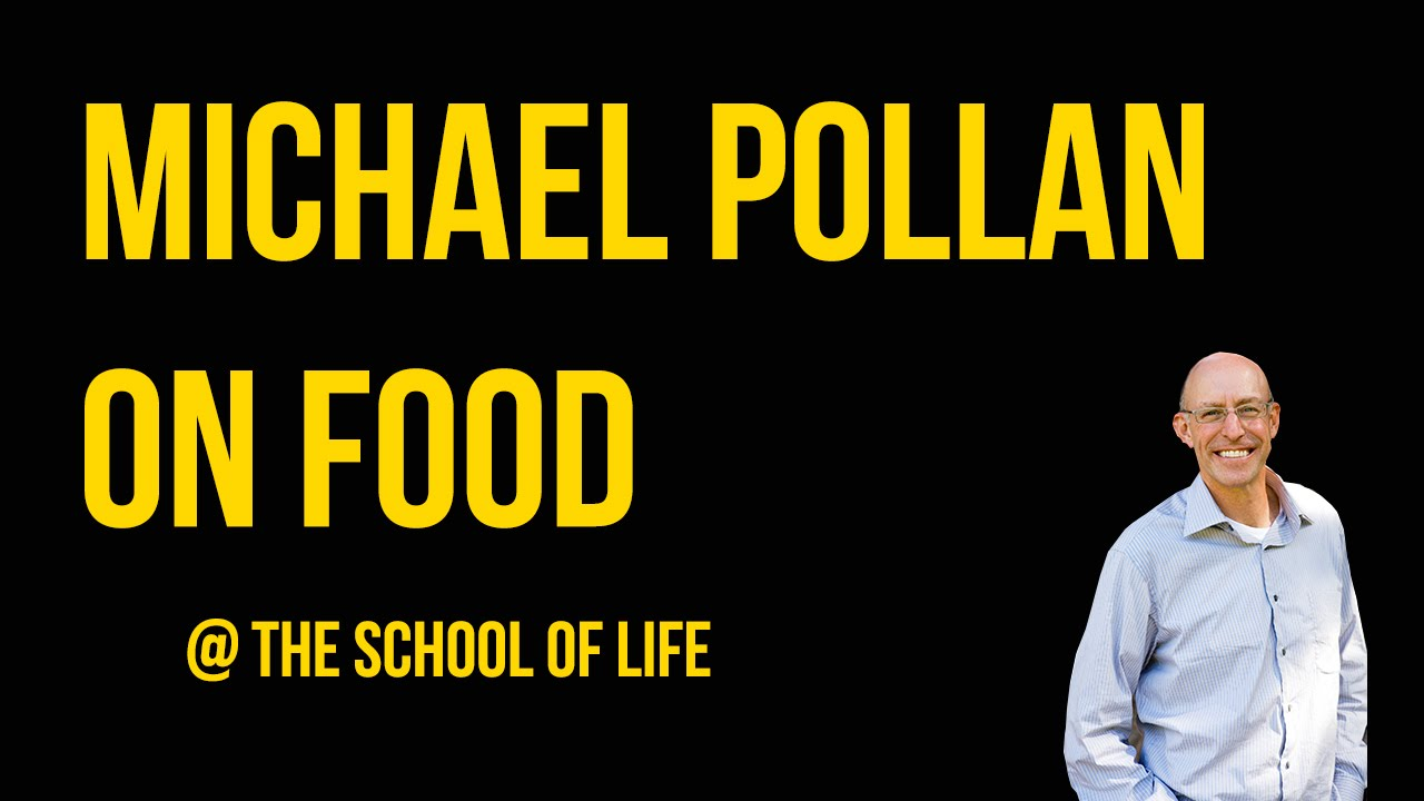 Michael Pollan on Food - YouTube
