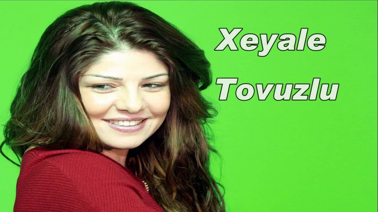 Xeyale Tovuzlu Leylam Youtube