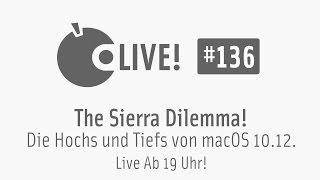 Apfeltalk LIVE! #136 - Das Sierra Dilemma - Die Hochs und Tiefs von macOS 10.12.