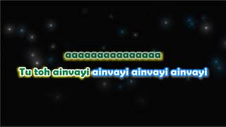 ainvai ainvai - Band Baja Baraat - Karaoke with Lyrcis