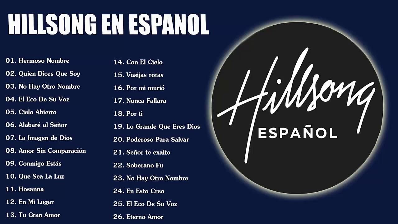 Hillsong En Espanol Sus Mejores Canciones 35 Grandes Canciones Hillsong En Espanol 2020 Youtube