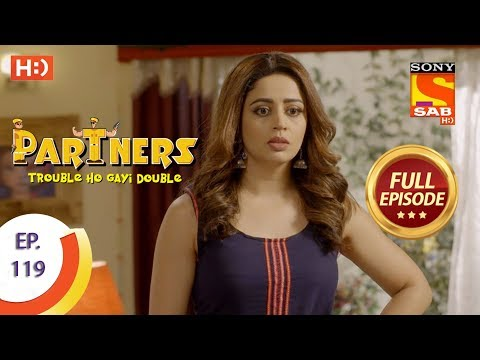 Partners Trouble Ho Gayi Double - Ep 119 - Full Episode - 11th May, 2018