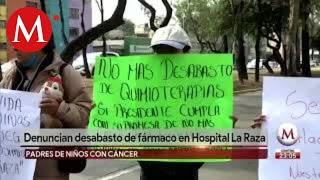 Padres de niños con cáncer denuncian desabasto de fármacos en Hospital La Raza