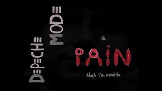 Depeche Mode - A Pain That I